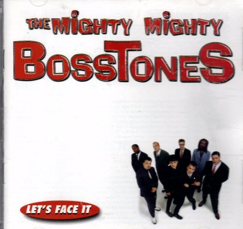Mighty Mighty Bosstones Let's Face It