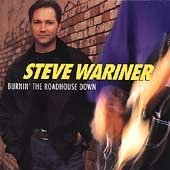 Steve Wariner Burnin' The Roadhouse Down