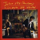 Mellencamp John Whenever We Wanted