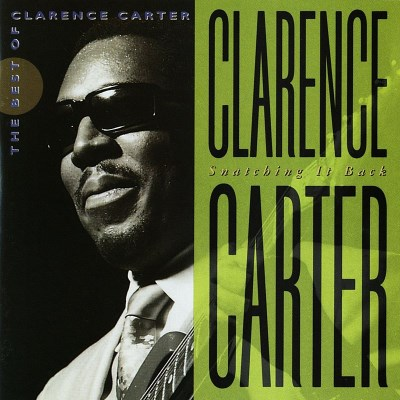 Clarence Carter Snatching It Back