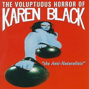 Voluptuous Horror Of Karen Bla Anti Naturalists
