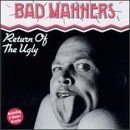 Bad Manners Return Of The Ugly