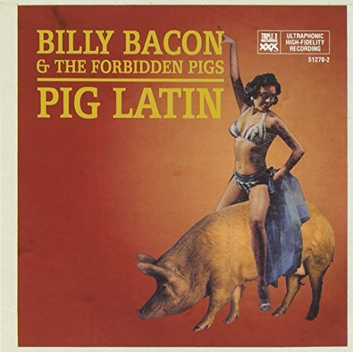 Billy & Forbidden Pigs Bacon Pig Latin