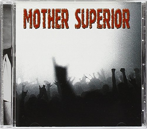 Mother Superior Mother Superior