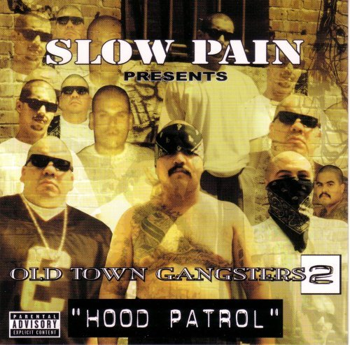 Slow Pain Presents Old Town Gangsters 2 Hood Pat Explicit Version