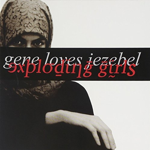 Gene Loves Jezebel Exploding Girls