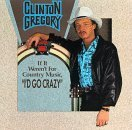 Clinton Gregory If It Weren't For Country Musi