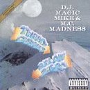 Dj Magic Mike & Mc Madness 20 Degrees Below Zero Explicit Version