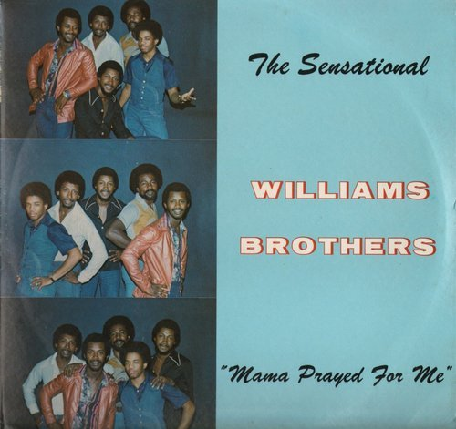 Williams Brothers Mama Prayed For Me