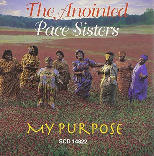 Anointed Pace Sisters My Purpose