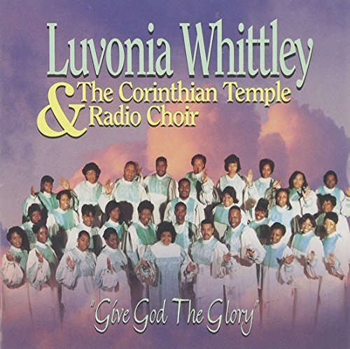 Luvonia Whittley Give God The Glory