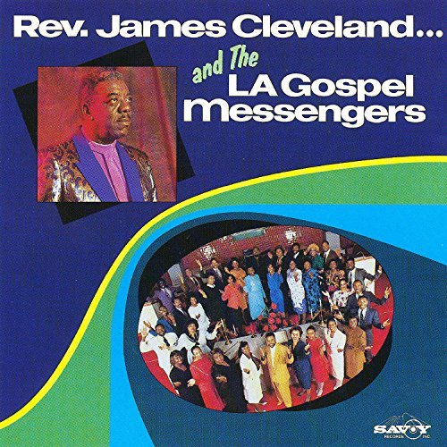 Rev. James Cleveland And The L.A. Gospel Messengers