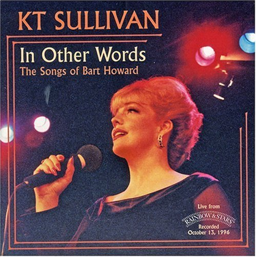 Kt Sullivan In Other Words Songs Of Bart H