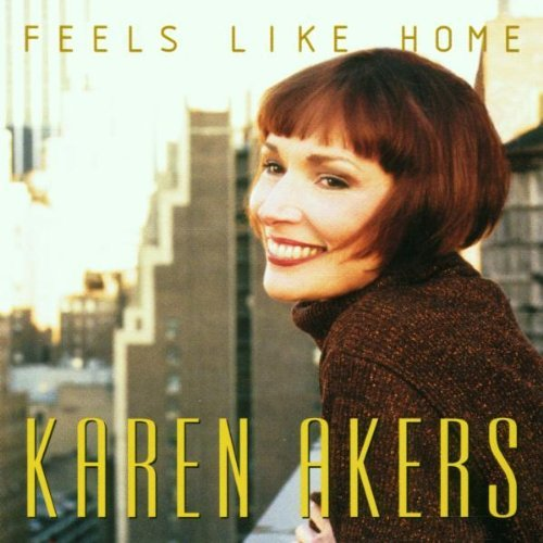 Karen Akers Feels Like Home