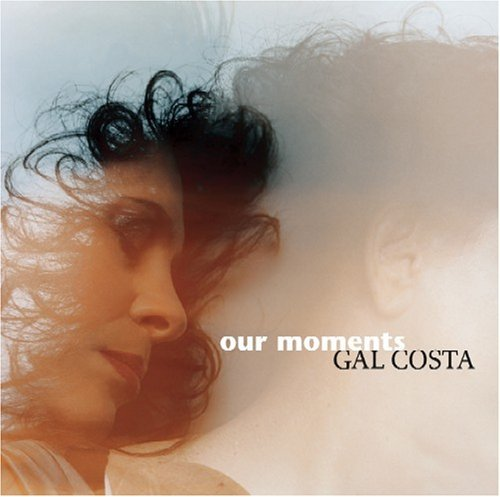 Gal Costa Our Moments