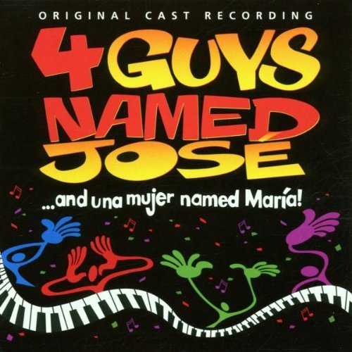 Cast Recording Four Guys Named Jose & Una Muj