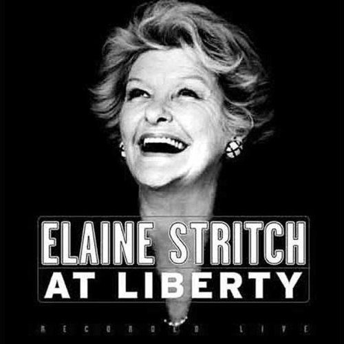 Elaine Stritch Elaine Stritch At Liberty