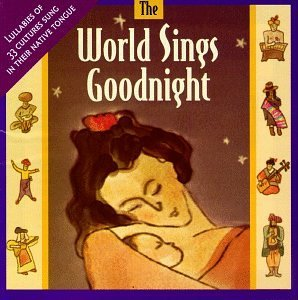 World Sings Goodnight World Sings Goodnight