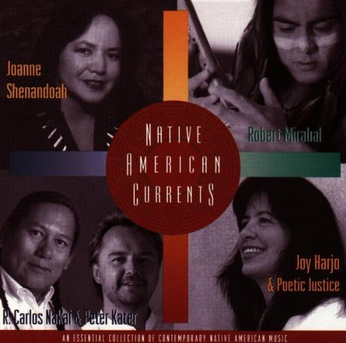 Native American Currents Native American Currents Shenandoah Nakai Kater Mirabal Harjo & Poetic Justice