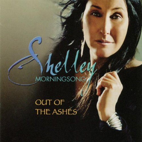 Shelley Morningsong Out Of The Ashes