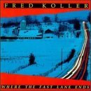 Fred Koller Where The Fast Lane Ends
