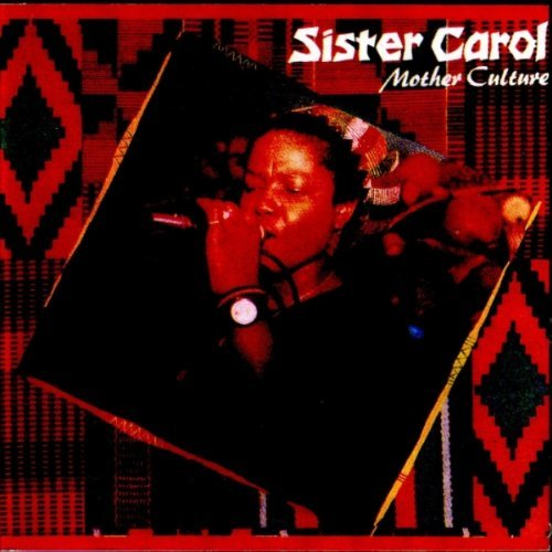 Sister Carol Mother Culture