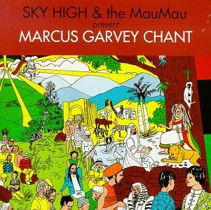 Sky High & Mau Mau Marcus Garvey Chant