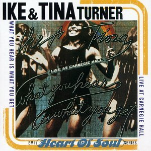 The Ike & Tina Turner Revue What You Hear Is What You Get Import Net