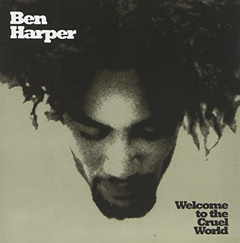 Ben Harper Welcome To The Cruel World