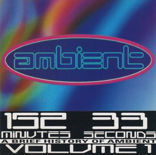 Brief History Of Ambient Vol. 1 Brief History Of Ambien 2 CD Set Brief History Of Ambient