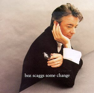 Boz Scaggs Some Change