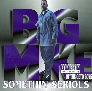 Big Mike Somethin' Serious Explicit Version Feat. Pimp C 3 2