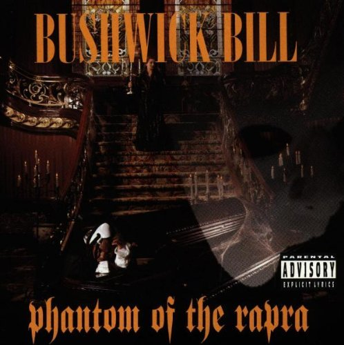 Bushwick Bill Phantom Of The Rapra Explicit Version