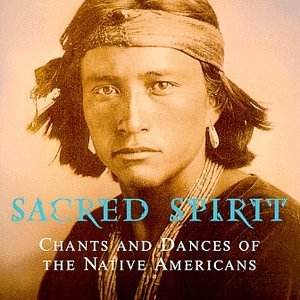 Sacred Spirit Chants & Dances Of Native Amer