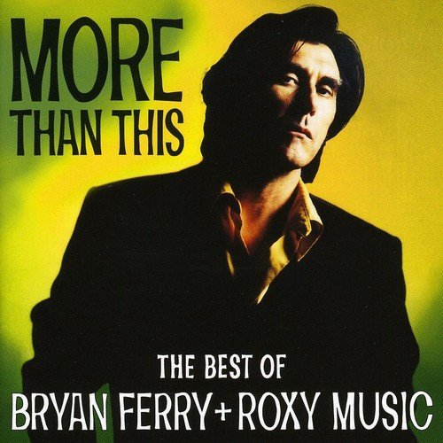 Ferry Bryan & Roxy Music More Than This Best Of Bryan Import Net