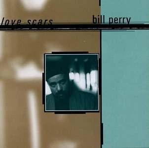 Bill Perry Love Scars Import Eu