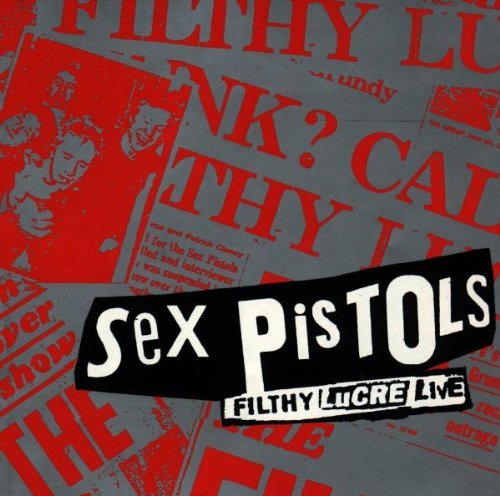 Sex Pistols Filthy Lucre Live Explicit Version