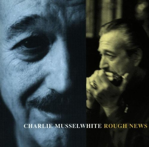 Musselwhite Charlie Rough News