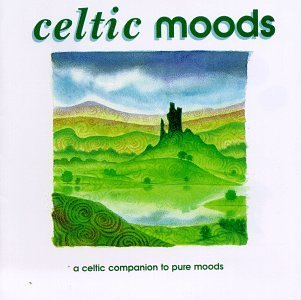 Celtic Moods Celtic Moods Burwell Clannad Leahy Shannon Macisaac Capercaillie Moore