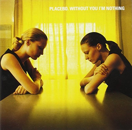 Placebo Without You I'm Nothing