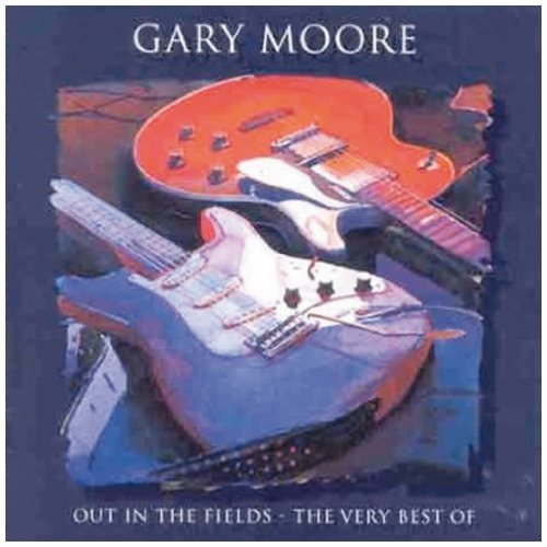 Gary Moore Out In The Fields Very Best O
