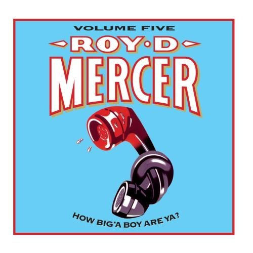 Roy D. Mercer Vol. 5 How Big'a Boy Are Ya?