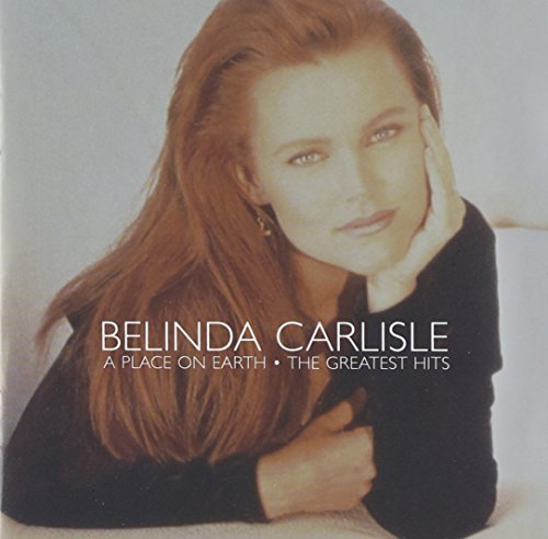 Belinda Carlisle Place On Earth Greatest Hits Import Gbr