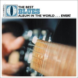 Best Ever Series Best Blues Album In The World. 2 CD Best Ever Series