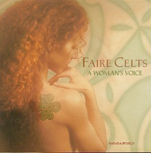 Faire Celts Woman's Voice Faire Celts Woman's Voice Schaub Dover Jordan Robertson Quinn Matheson Mclaughlin