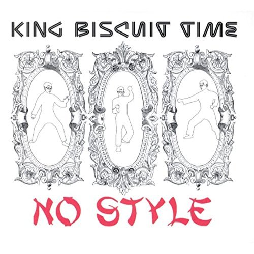 King Biscuit Time No Style Ep