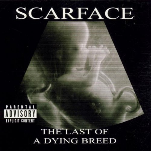 Scarface Last Of A Dying Breed Explicit Version