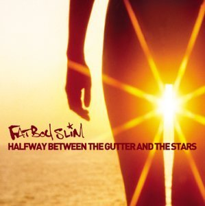 Fatboy Slim Halfway Between The Gutter & T Explicit Version Halfway Between The Gutter & T