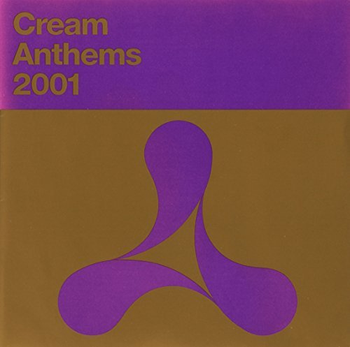 Cream Anthems 2001 Cream Anthems 2001