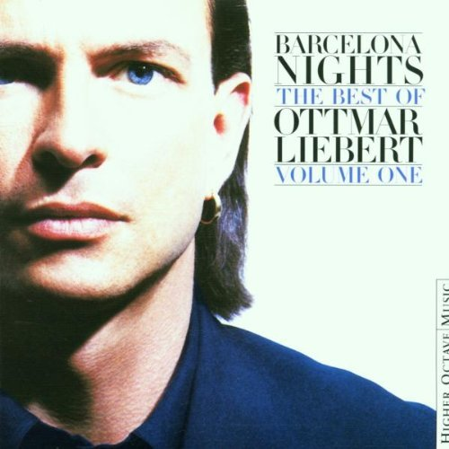 Ottmar Liebert Vol. 1 Barcelona Nights Best